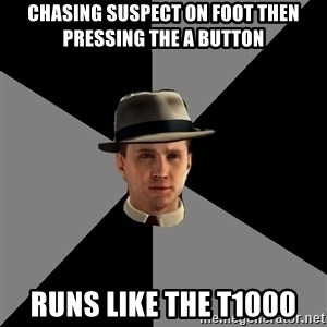 L A Noire Cole - Chasing suspect on foot then pressing the a button runs like the t1000