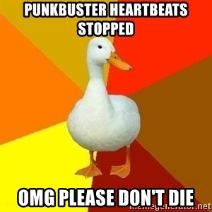 Technologically Impaired Duck - PUNKBUSTER HEARTBEATS STOPPED OMG PLEASE DON'T DIE