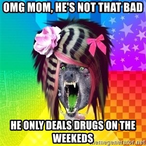 Insanity Scene Wolf - OMG mom, he's not that bad He only deals drugs on the weekeds