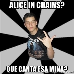 Metal Boy From Hell - alice in chains? que canta esa mina?