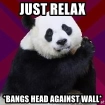 Infertile Panda - Just Relax *bangs head against wall*
