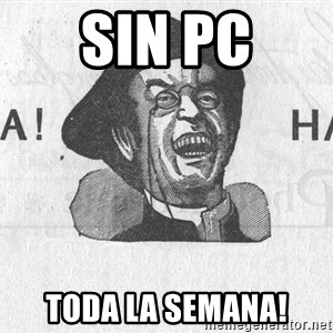 Ha Ha Guy - SIN Pc TODA LA SEMANA!