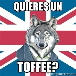 Sir Courage Wolf Esquire - Quieres un  toffee?