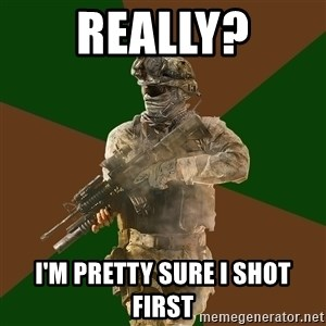 Call Of Duty Addict - REALLY? I'M PRETTY SURE I SHOT FIRST