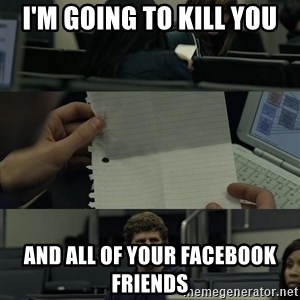 Zuckerberg Note Pass - I'm going to kill you and all of your Facebook friends
