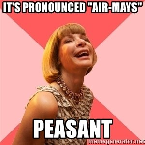 """Amused Anna Wintour - It's pronounced """"air-mays"""" Peasant"""