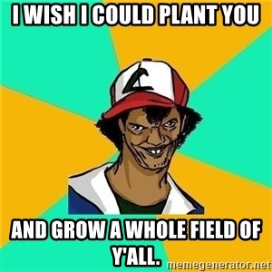 Dat Ash - i wish i could plant you and grow a whole field of y'all.