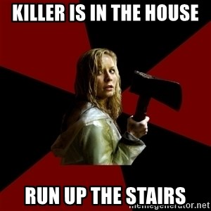 Survival Sally - killer is in the house run up the stairs