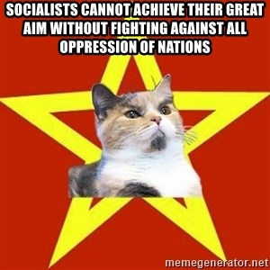 Lenin Cat Red - Socialists cannot achieve their great aim without fighting against all oppression of nations
