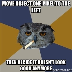 Art Student Owl - move object one pixel to the left then decide it doesn't look good anymore