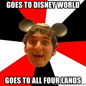 Disney Nerd - Goes to disney world goes to all four lands