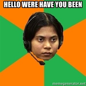 Stereotypical Indian Telemarketer - hello were have you been