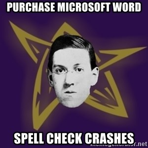 advice lovecraft  - Purchase Microsoft word Spell check crashes