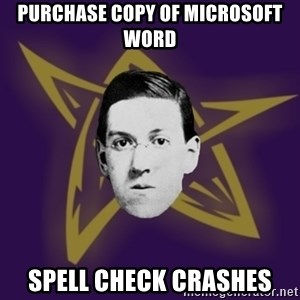 advice lovecraft  - Purchase copy of microsoft word spell check crashes