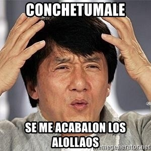 Confused Jackie Chan - CONCHETUMALE SE ME ACABALON LOS ALOLLAOS