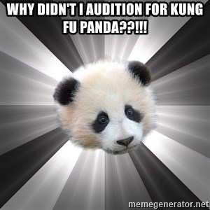 Regretting panda - Why Didn'T i audition for kung fu panda??!!!