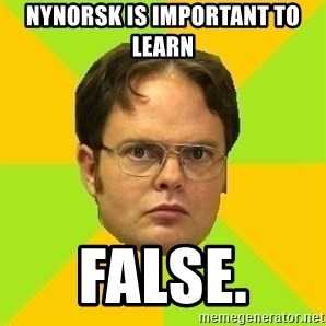 Courage Dwight - Nynorsk is Important to learn False.