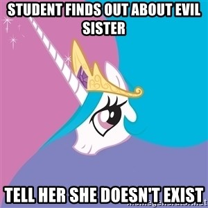 Trollestia - student finds out about evil sister tell her she doesn't exist