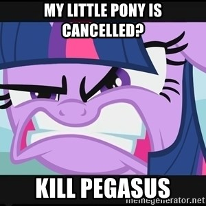 FU Pony - My Little Pony is cancelled? Kill pegasus