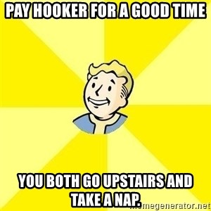 Fallout 3 - pay hooker for a good time you both go upstairs and take a nap.