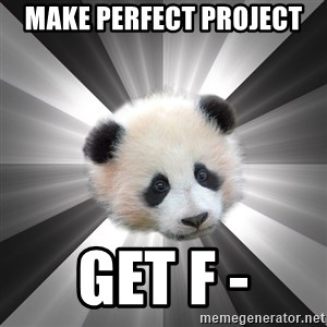 Regretting panda - make perfect project get f -