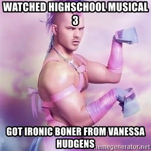Unicorn Boy - Watched highschool musical 3 Got ironic boner from vanessa hudgens