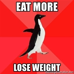 Socially Awesome Penguin - eat more lose weight