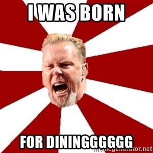 James The Table - I was born  for diningggggg