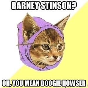 Hipster Cat - barney stinson? oh, you mean doogie howser