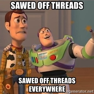 Toy Story Everywhere - Sawed off threads Sawed off threads everywhere