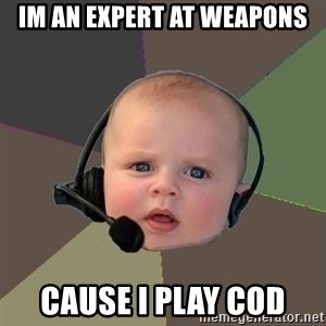 FPS N00b - Im an expert at weapons Cause i play Cod