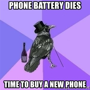 Rich Raven - phone battery dies time to buy a new phone