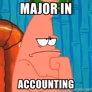 Patrick Wtf? - major in accounting
