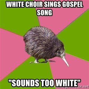"Choir Kiwi - white choir sings gospel song ""sounds too white"""
