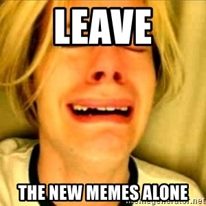 Leave Brittney Alone - leave the new memes alone