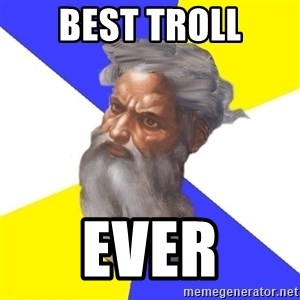 God - best troll ever