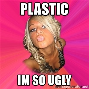 Pinkypussy - PLASTIC IM SO UGLY
