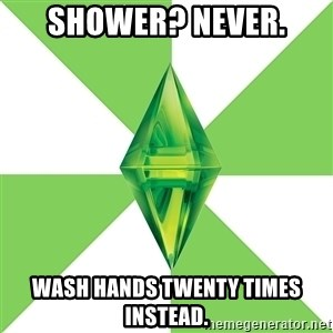 The Sims Anti-Social - Shower? never. Wash hands twenty times instead.