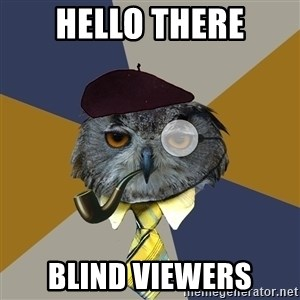 Art Professor Owl - hello there blind viewers