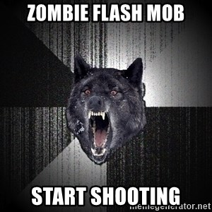 Insanity Wolf - zombie flash mob start shooting
