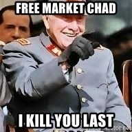 pinochet riendose - free market chad i kill you last