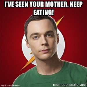 Shelliee - i've seen your mother. keep eating!