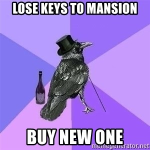 Rich Raven - Lose keys to mansion buy new one