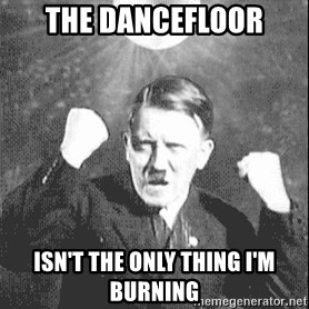 Disco Hitler - The Dancefloor isn't the only thing I'm burning