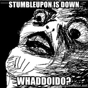 Extreme Rage Face - Stumbleupon is down whaddoido?