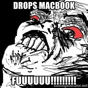 Ffffuuuu - Drops Macbook  FUUUUUU!!!!!!!!!