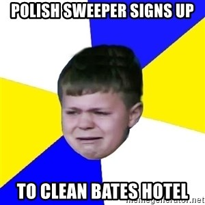Leeds Kid - Polish Sweeper Signs Up To clean Bates Hotel