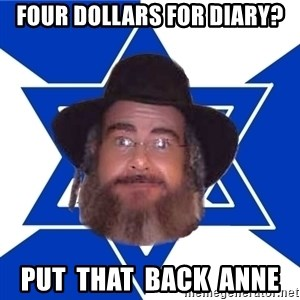 Advice Jew - four dollars for diary? put  that  back  anne