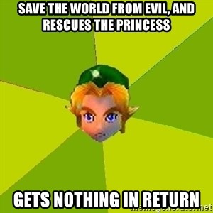 Quest Advice Link - save the world from evil, and rescues the princess gets nothing in return
