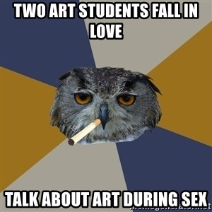 Art Student Owl - two art students fall in love talk about art during sex